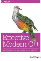 Effective Modern C++: 42 Specific Ways to Improve Your Use of C++11 and C++14 Book