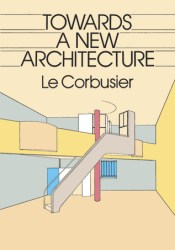 Towards a New Architecture Book by Le Corbusier