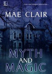 Myth and Magic Book by Mae Clair