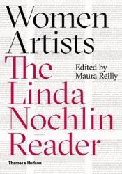 Women Artists: The Linda Nochlin Reader Book by Linda Nochlin