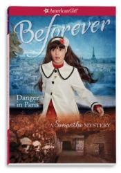 Danger in Paris: A Samantha Mystery (American Girl Mysteries) Book by Sarah Masters Buckey