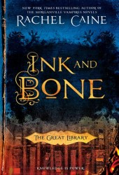 Ink and Bone (The Great Library, #1) Book by Rachel Caine
