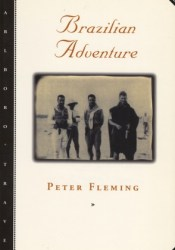 Brazilian Adventure Book by Peter  Fleming