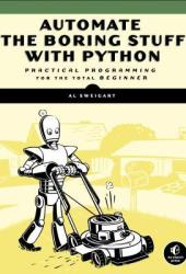 Automate the Boring Stuff with Python: Practical Programming for Total Beginners Book