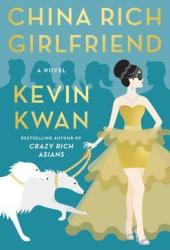 China Rich Girlfriend (Crazy Rich Asians, #2) Book