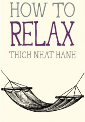 How to Relax (Mindfulness Essentials, #5) Book by Thich Nhat Hanh