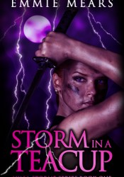 Storm in a Teacup (Ayala Storme #1) Book by Emmie Mears