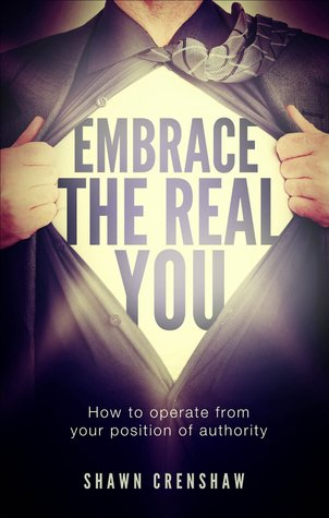 Embrace the Real You: How to Operate from Your Position of Authority  pdf