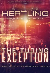 The Turing Exception (Singularity #4) Book