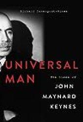 Universal Man: The Lives of John Maynard Keynes Book by Richard Davenport-Hines