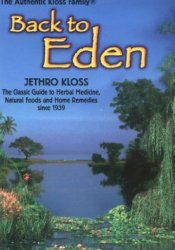 Back To Eden   Book by Jethro Kloss