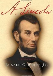 A. Lincoln Book by Ronald C. White Jr.