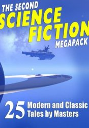 The Second Science Fiction Megapack Book by Robert Silverberg