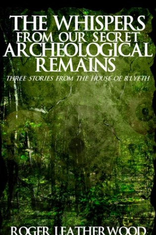 The Whispers From Our Secret Archeological Remains PDF Book by Roger Leatherwood PDF ePub