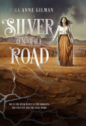 Silver on the Road (The Devil's West, #1) Book by Laura Anne Gilman