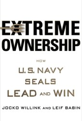 Extreme Ownership: How U.S. Navy SEALs Lead and Win Book