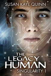 The Legacy Human (Singularity, #1) Book