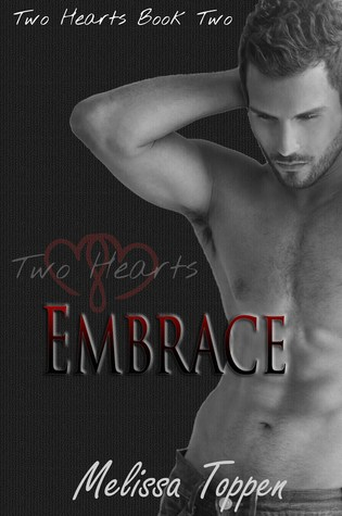 Embrace (Two Hearts #2) PDF Book by Melissa Toppen Pdf ePub