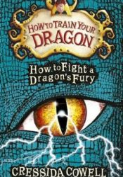 How to Fight a Dragon's Fury (How To Train Your Dragon, #12) Book by Cressida Cowell