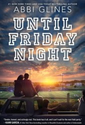 Until Friday Night (The Field Party, #1) Book