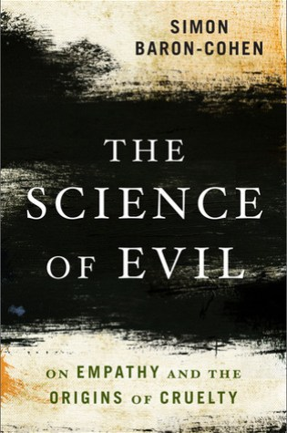 The Science of Evil: On Empathy and the Origins of Cruelty PDF Book by Simon Baron-Cohen PDF ePub