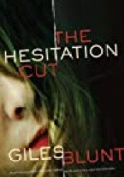 The Hesitation Cut Book by Giles Blunt