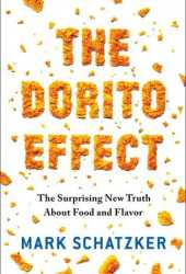The Dorito Effect: The Surprising New Truth About Food and Flavor Book