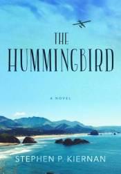The Hummingbird Book by Stephen P. Kiernan