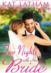 Two Nights With His Bride (Wild Montana Nights #2; Montana Born Brides #6) Book by Kat Latham