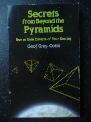 Download Secrets from Beyond the Pyramids: How to Gain Control of Your Destiny