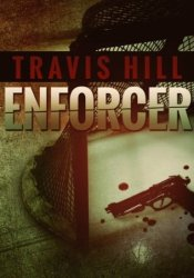 Enforcer Book by Travis  Hill