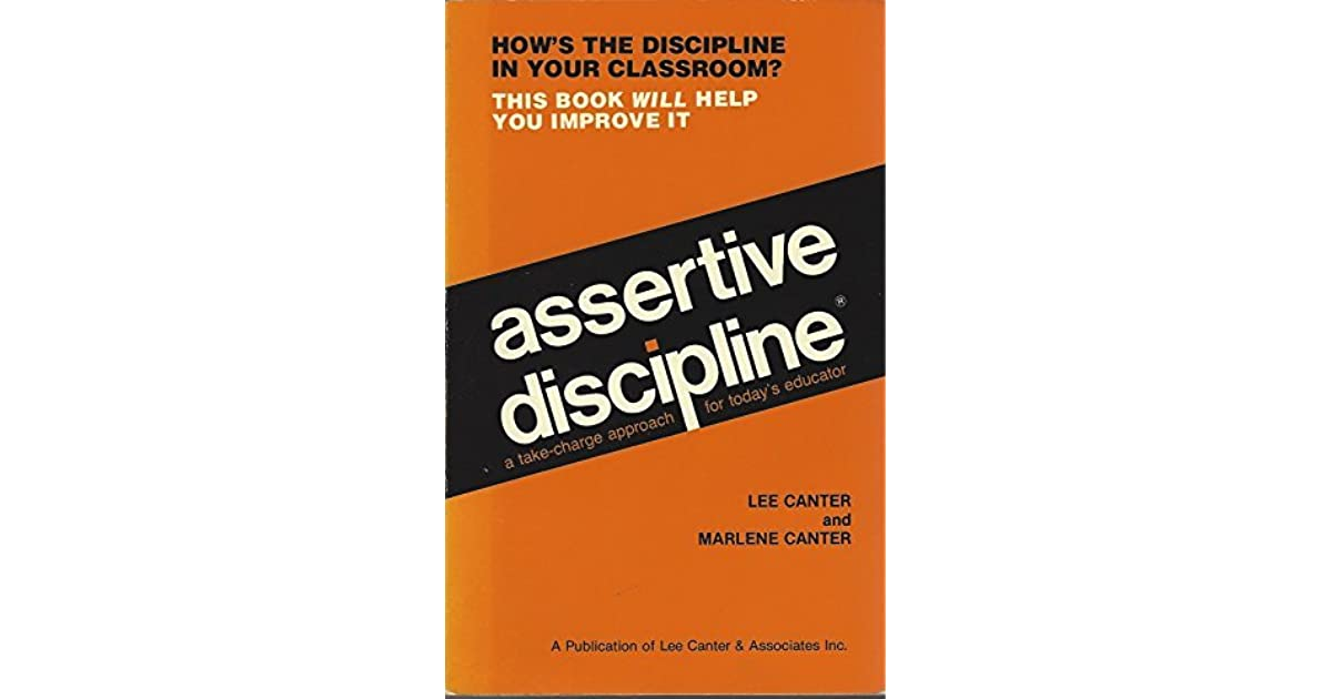 Assertive Discipline A Take Charge Approach For Today S