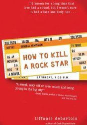 How to Kill a Rock Star Book by Tiffanie DeBartolo