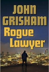 Rogue Lawyer (Rogue Lawyer, #1) Book
