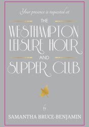 The Westhampton Leisure Hour and Supper Club Book by Samantha Bruce-Benjamin