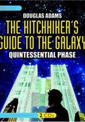The Hitchhiker's Guide to the Galaxy: The Quintessential Phase (Hitchhiker's Guide: Radio Play, #5) Book by Douglas Adams