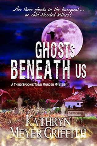 Ghosts Beneath Us (Spookie Town Murder Mysteries, #3)