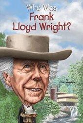 Who Was Frank Lloyd Wright? Book