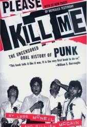 Please Kill Me: The Uncensored Oral History of Punk Book