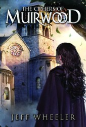 The Ciphers of Muirwood (Covenant of Muirwood, #2) Book