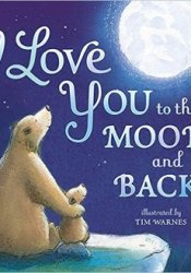 I Love You to the Moon and Back Book by Amelia Hepworth