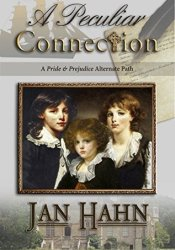 A Peculiar Connection: A Pride and Prejudice Variation Book by Jan Hahn