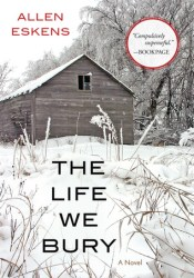 The Life We Bury (Joe Talbert, #1; Max Rupert, #1) Book by Allen Eskens