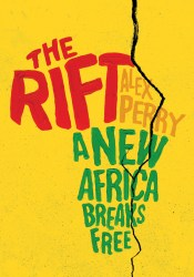 The Rift: A New Africa Breaks Free Book by Alex Perry