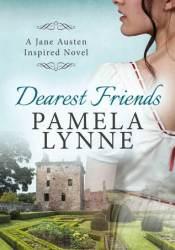 Dearest Friends: A Jane Austen Inspired Novel Book by Pamela Lynne