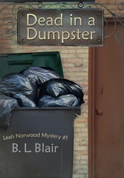 Dead in a Dumpster (Leah Norwood Mystery, #1) Book by B.L. Blair