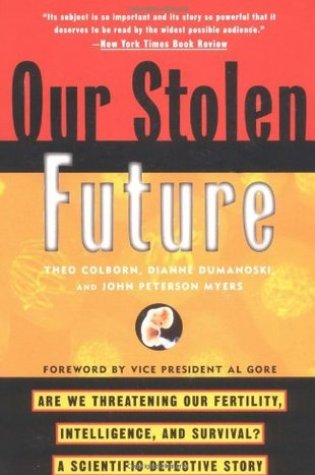 Our Stolen Future: Are We Threatening Our Fertility, Intelligence and Survival? A Scientific Detective Story PDF Book by Theo Colborn, Dianne Dumanoski, John Peterson Myers PDF ePub