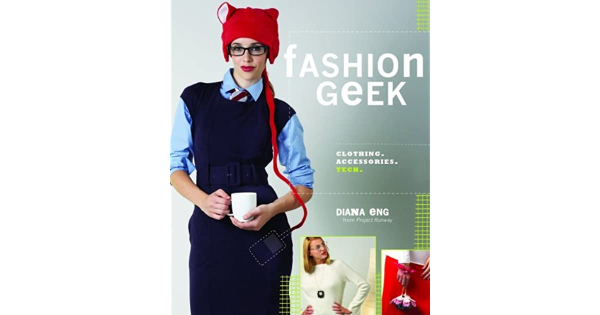 Fashion Geek  Clothing  Accessories  Tech by Diana Eng