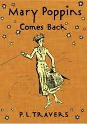Mary Poppins Comes Back (Mary Poppins, #2) Book by P.L. Travers