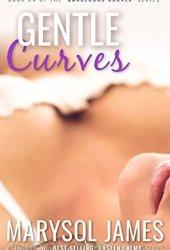 Gentle Curves (Dangerous Curves #4) Book by Marysol James